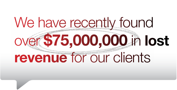 We have recently found over $75,000,000 in lost revenue for our clients